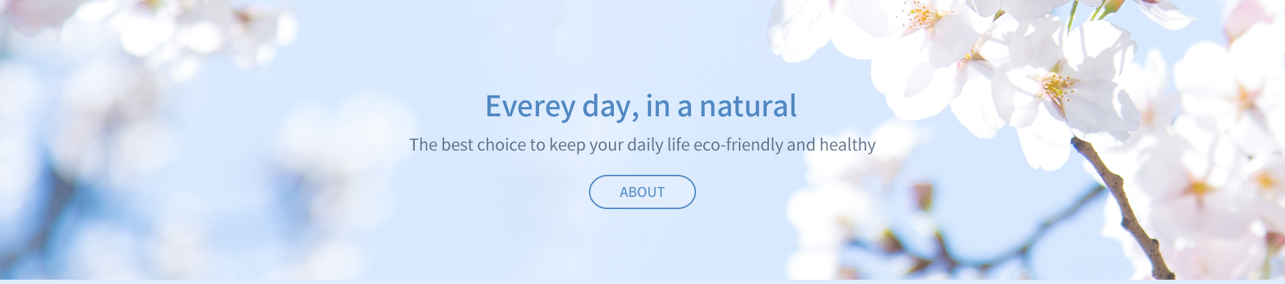 Everey day, in a natural. The best choice to keep your daily life eco-friendly and healthy. 에코스타트 회사소개 바로가기